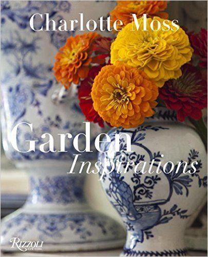 garden inspirations charlotte moss