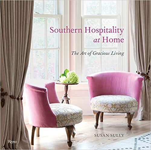 Book cover for Susan Sully's Southern Hospitality at Home: The Art of Gracious Living (Rizzoli New York, 2019; publication date September 17, 2019
