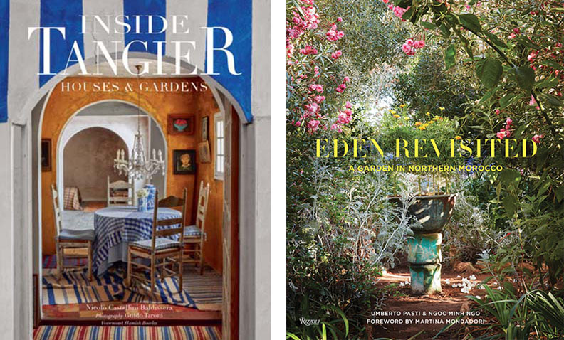 Book covers for Inside Tangier: Houses & Gardens by Niccolò Castellini Baldissera with photography by Guido Taroni (Vendome, 2019); and Eden Revisited: A Garden in Northern Morocco by Umberto Pasti and Ngoc Minh Ngo (Rizzoli New York, 2019)