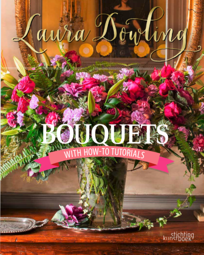 Book cover for Bouquets, by Laura Dowling. Subtitle: with How-To Tutorials