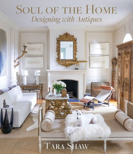 Book cover for Soul of the Home: Designing with Antiques by Tara Shaw (Abrams, 2020)