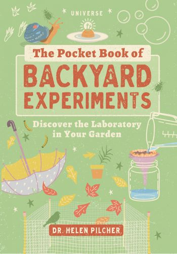 Book Cover: The Pocket Book of Backyard Experiments by Dr. Helen Pilcher, Universe Publishing, 2020. Illustrations © Sarah Skeate.