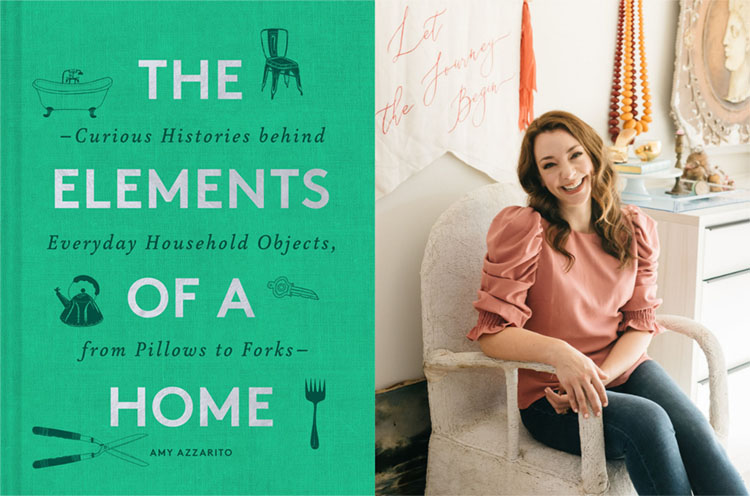 Book cover The Elements of a Home: Curious Histories Behind Everyday Household Objects, from Pillows to Forks, with author photo