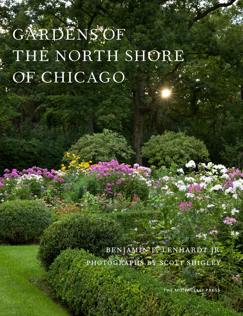 book cover for Gardens of the North Shore of Chicago by Benjamin F. Lenhardt Jr. with photographs by Scott Shigley (The Monacelli Press, 2020)