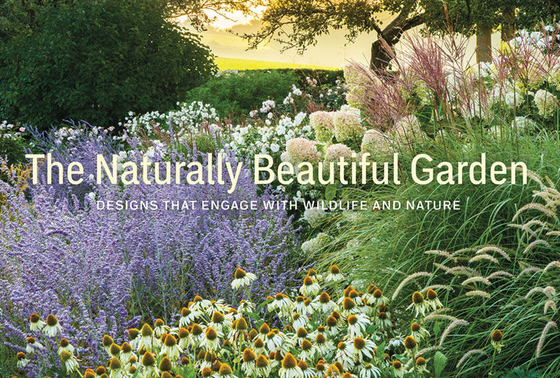 Book cover for The Naturally Beautiful Garden: Designs That Engage with Nature and Wildlife (Rizzoli New York, 2021) by Kathryn Bradley-Hole