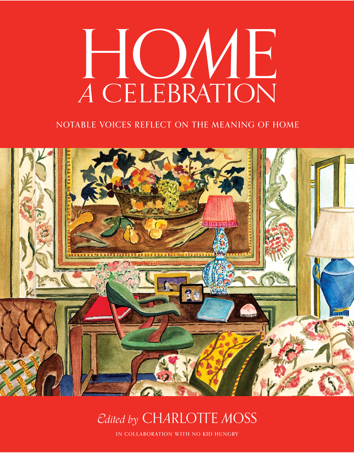 book cover: Home: A Celebration, edited by Charlotte Moss, in collaboration with No Kid Hungry (Rizzoli New York, 2021)